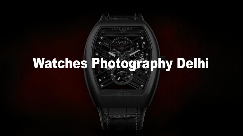 Watches photography in delhi ncr