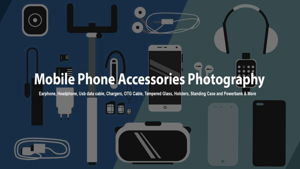 Mobile Accessories Photography in delhi, noida, gurgaon & india